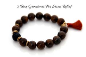 3 best gemstones for stress relief